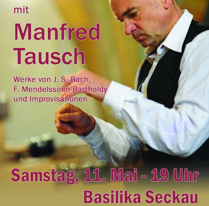 Orgelkonzert am 11. Mai 2019 in der Basilika Seckau